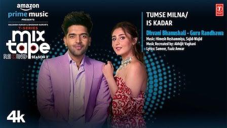 Tumse Milna/Is Kadar Lyrics Guru Randhawa x Dhvani Bhanushali