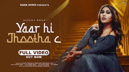 Yaar Hi Jhootha C Lyrics Afsana Khan