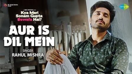 Aur Is Dil Mein Lyrics Rahul Mishra