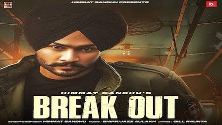Break Out Lyrics Himmat Sandhu