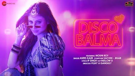 Disco Balma Lyrics Asees Kaur x Mellow D | Mouni Roy