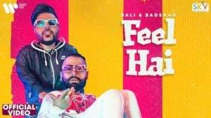 Feel Hai Lyrics Bali x Badshah