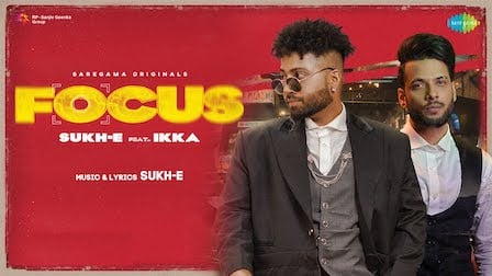 Focus Lyrics SukhE x Ikka
