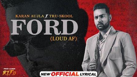 Ford (Loud AF) Lyrics Karan Aujla