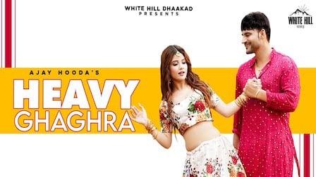 Heavy Ghagra Lyrics Ajay Hooda