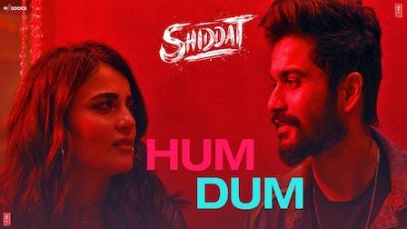 Hum Dum Lyrics Shiddat | Ankit Tiwari