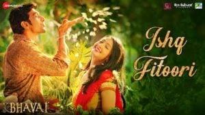 Ishq Fitoori Lyrics Bhavai | Mohit Chauhan