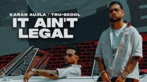 It Ain't Legal Lyrics Karan Aujla