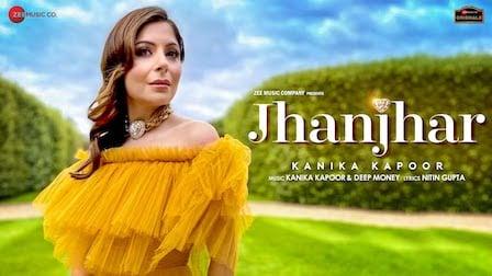 Jhanjhar Lyrics Kanika Kapoor