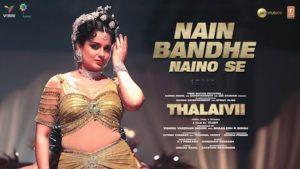Nain Bandhe Naino Se Lyrics Thalaivi | Saindhavi