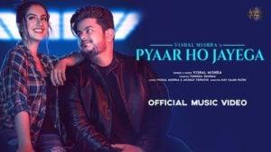Pyaar Ho Jayega Lyrics Vishal Mishra