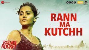 Rann Ma Kutchh Lyrics Rashmi Rocket