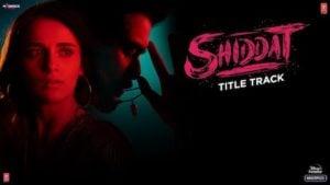 Shiddat Lyrics Manan Bhardwaj | Title Track