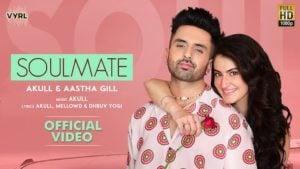 Soulmate Lyrics Akull x Aastha Gill