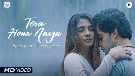 Tera Hona Aaya Lyrics Rochak Kohli x Asees Kaur
