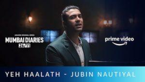 Yeh Haalaath Lyrics Jubin Nautiyal | Mumbai Diaries