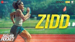 Zid Lyrics - Rashmi Rocket | Nikhita Gandhi