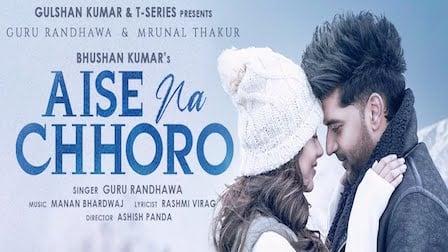 Aise Na Chhodo Lyrics Guru Randhawa