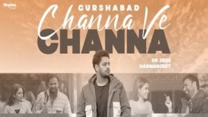 Channa Ve Channa Lyrics Gurshabad | Chal Mera Putt 3