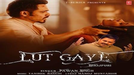 Lut Gaye (Bhojpuri) Lyrics Pawan Singh